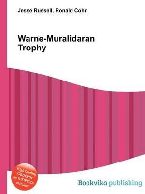 Warne-Muralidaran Trophy (Paperback): Jesse Russell, Ronald Cohn