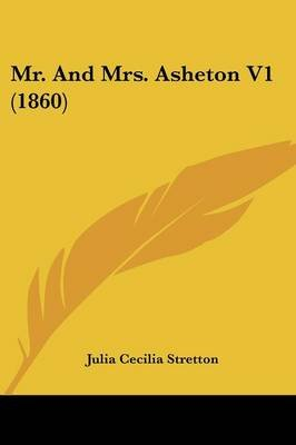 Mr. and Mrs. Asheton V1 (1860) (Paperback): Julia Cecilia Stretton