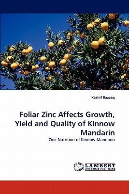 Foliar Zinc Affects Growth, Yield and Quality of Kinnow Mandarin (Paperback): Kashif Razzaq