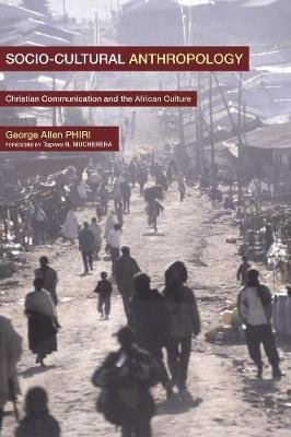 Social-Cultural Anthropology (Hardcover): George Allan Phiri