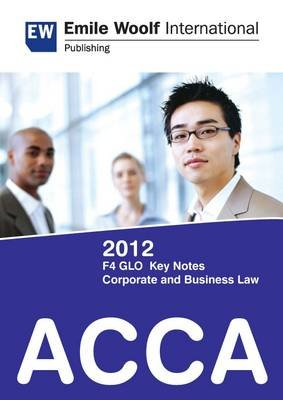 ACCA F4 (GLO) Corporate & Business Law 2012 - Key Notes (Electronic book text):