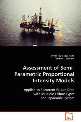Assessment of Semi-Parametric Proportional Intensity Models (Paperback): Shwu-Tzy Jiang