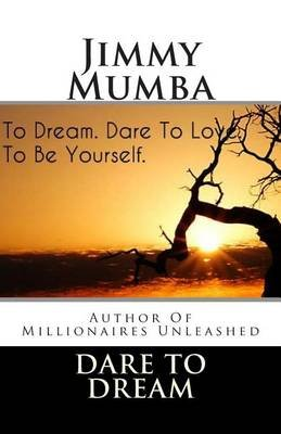 Dare to Dream (Paperback): Jimmy Mumba