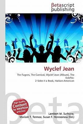 Wyclef Jean (Paperback): Lambert M. Surhone, Miriam T. Timpledon, Susan F. Marseken