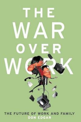 The War Over Work (Electronic book text): Don Edgar