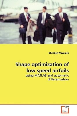Shape Optimization of Low Speed Airfoils (Paperback): christian wauquiez