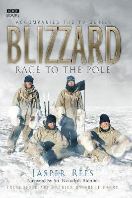 Blizzard - Race to the Pole (Electronic book text): Jasper Rees