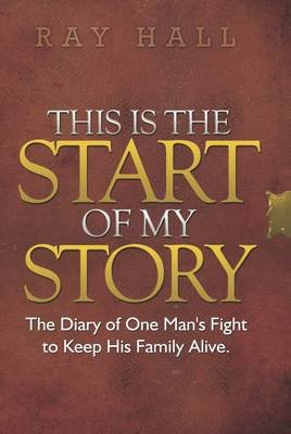 This is the Start of My Story (Paperback): Ray Hall