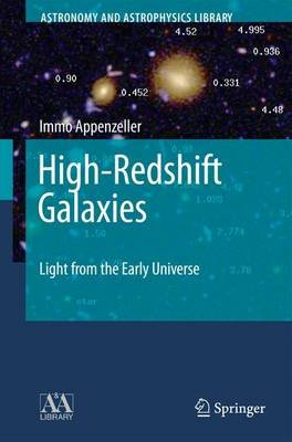 High-Redshift Galaxies - Light from the Early Universe (Hardcover, 2009 ed.): Immo Appenzeller