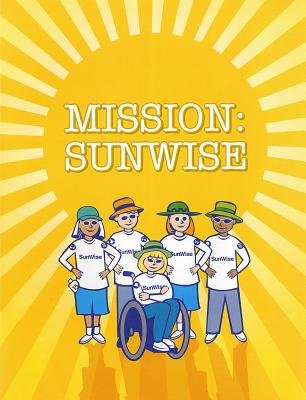 Mission: Sunwise (Story Book) - Sunwise (Story Book) (Paperback): American Cancer Society