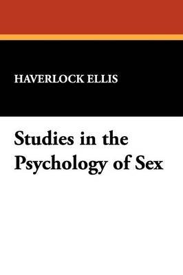 Studies in the Psychology of Sex (Paperback): Havelock Ellis