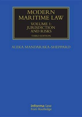 Modern Maritime Law (Volume 1) - Jurisdiction and Risks (Electronic book text, 3rd New edition): Aleka Mandaraka-Sheppard