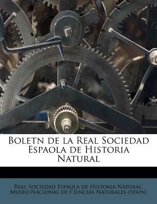 Boletn de La Real Sociedad Espaola de Historia Natural Volume T. 19 (Spanish, Paperback): Real Sociedad Espaola De Historia...
