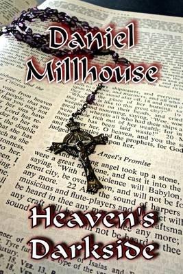 Heaven's Darkside (Paperback): Daniel Millhouse