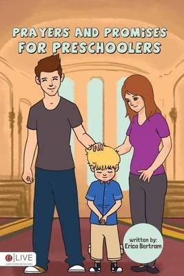 Prayers and Promises for Preschoolers (Paperback): Erica Bertram