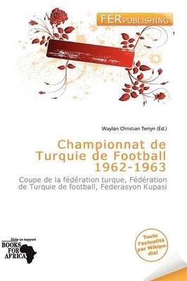 Championnat de Turquie de Football 1962-1963 (French, Paperback): Waylon Christian Terryn