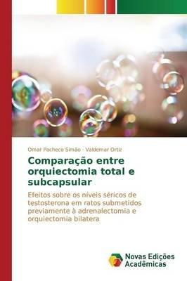 Comparacao Entre Orquiectomia Total E Subcapsular (Portuguese, Paperback): Pacheco Simao Omar