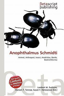 Anophthalmus Schmidti (Paperback): Lambert M. Surhone, Mariam T. Tennoe, Susan F. Henssonow
