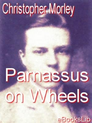 Parnassus on Wheels (Electronic book text): Christopher Morley
