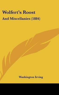 Wolfert's Roost - And Miscellanies (1884) (Hardcover): Washington Irving