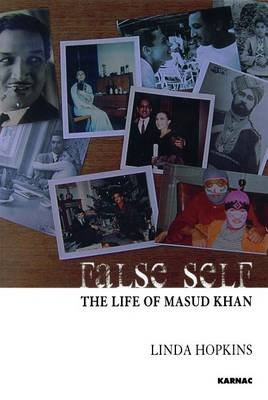 False Self - The Life of Masud Khan (Electronic book text): Linda Hopkins