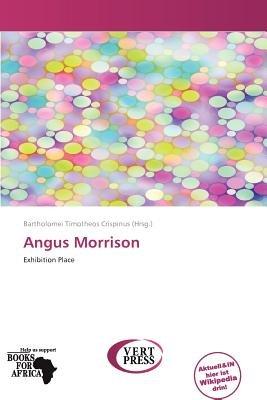 Angus Morrison (German, Paperback): Bartholomei Timotheos Crispinus
