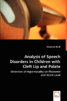 Analysis of Speech Disorders in Children with Cleft Lip and Palate (Paperback): Alexander Reuss