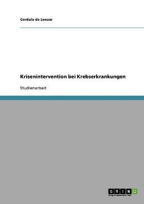 Krisenintervention Bei Krebserkrankungen (German, Paperback): Cordula De Leeuw