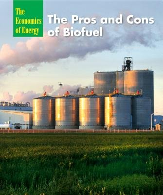 The Pros and Cons of Biofuel (Hardcover): Terry Hicks