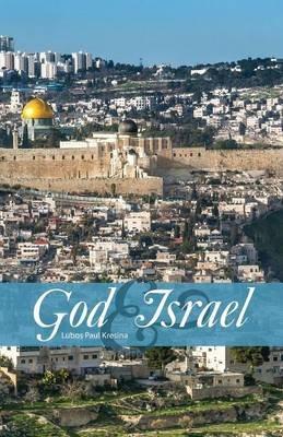 God & Israel (Paperback): Lubos Paul Kresina
