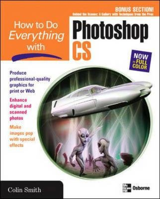 How to Do Everything with Adobe Photoshop CS (Paperback): Colin Smith