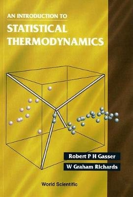 An Introduction to Statistical Thermodynamics (Hardcover, Revised edition): Robert P.H. Grasser, W. G. Richards