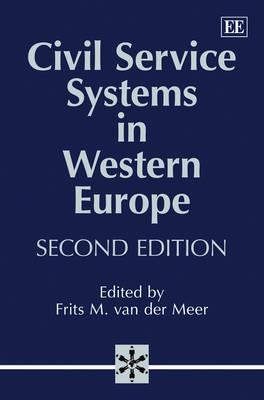 Civil Service Systems in Western Europe (Hardcover, 2nd Revised edition): Frits M. van der Meer