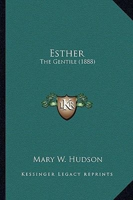 Esther Esther - The Gentile (1888) the Gentile (1888) (Paperback): Mary W. Hudson