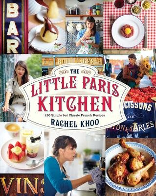 The Little Paris Kitchen - 120 Simple But Classic French Recipes (Hardcover): Rachel Khoo