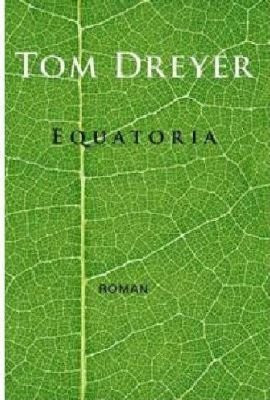 Equatoria (Afrikaans, Paperback): Tom Dreyer