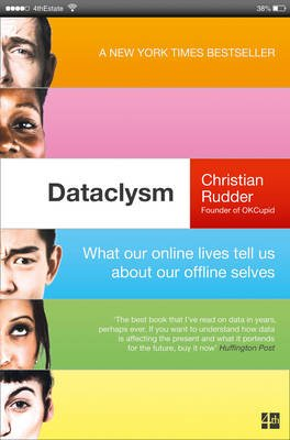 Dataclysm - What Our Online Lives Tell Us About Our Offline Selves (Paperback): Christian Rudder