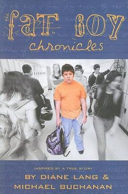 The Fat Boy Chronicles (Paperback): Diane Lang, Michael Buchanan