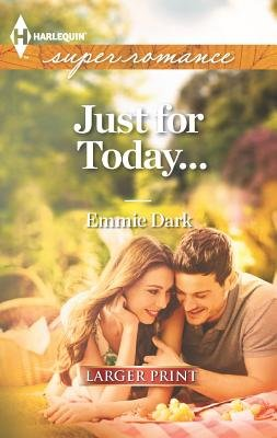 Just for Today... (Large print, Paperback, large type edition): Emmie Dark