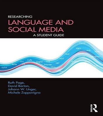 Researching Language and Social Media - A Student Guide (Electronic book text): Ruth Page, David Barton, Johann Wolfgang Unger,...