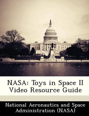 Nasa Toys In Space Ii Video Resource Guide Paperback
