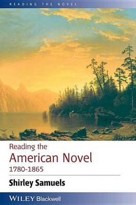 Reading the American Novel 1780 - 1865 (Electronic book text): Shirley Samuels