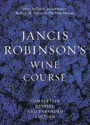 Jancis Robinson's Wine Guide - A Guide to the World of Wine (Paperback, Revised and Exp): Jancis Robinson