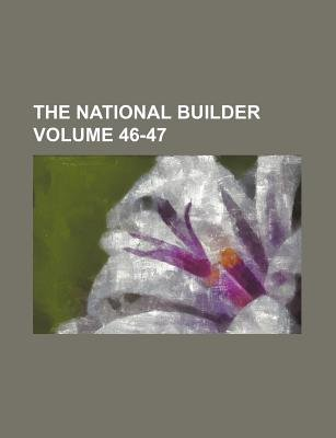 The National Builder Volume 46-47 (Paperback): Books Group