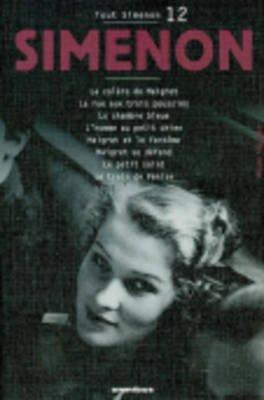 Tout Simenon 12 - LA Colere De Maigret/LA Rue Aux Trois Poussins Etc (French, Paperback): Georges Simenon