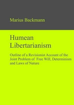Humean Libertarianism (Electronic book text): Marius Backmann