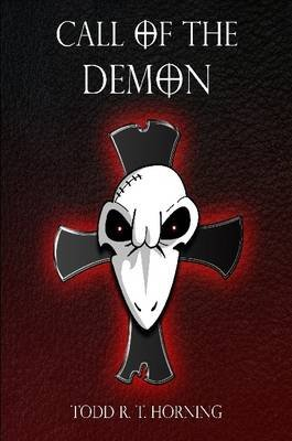 Call of the Demon (Paperback): Todd Horning