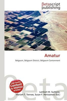 Amatur (Paperback): Lambert M. Surhone, Mariam T. Tennoe, Susan F. Henssonow
