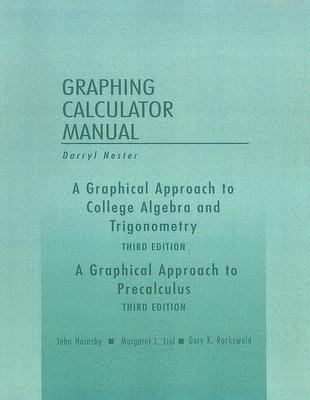 A Graphical Approach To College Algebra And Trigonometry Graphing