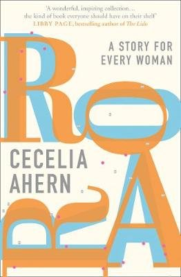 Roar - A Story for Every Woman (Paperback): Cecelia Ahern